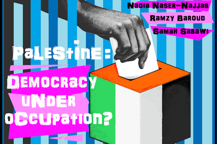Democracy Under Occupation – free Zoom meeting will discuss Palestinian elections